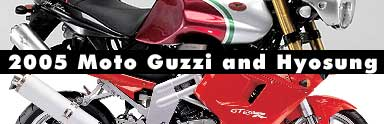 2005 Hyosung and Moto Guzzi Models