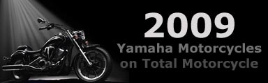Entire 2009 Yamaha Motorcycle Line!