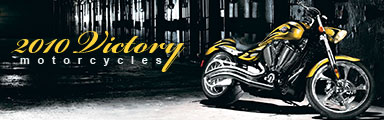 Victory motorcycle models arrives in style for 2010