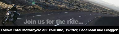 Join Total Motorcycle for a great ride on our TMW YouTube, TMW Twitter, TMW Facebook and TMW Blogger Channels Today!