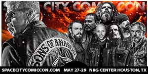 Space City Comic Con - SONS of ANARCHY in HOUSTON!