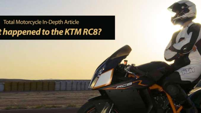 What happened to the KTM RC8?