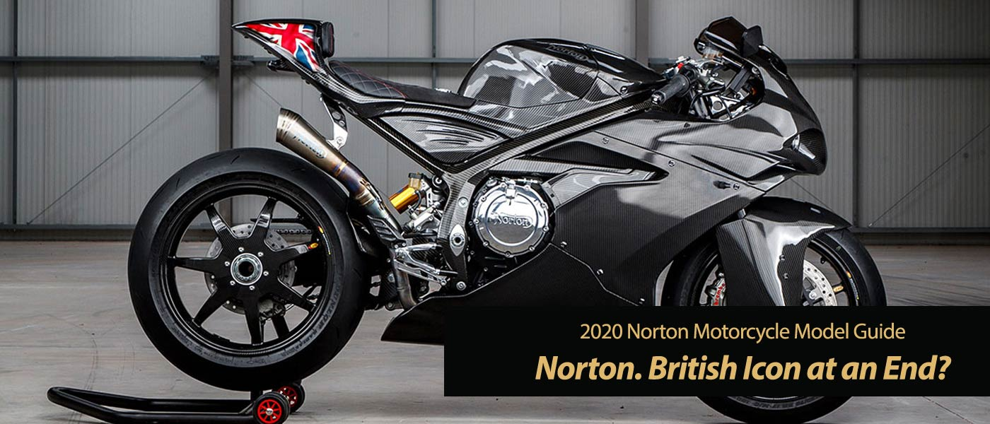 Exciting New 2020 Norton Motorcycles But End Of The Road With Norton Insolvency Total Motorcycle