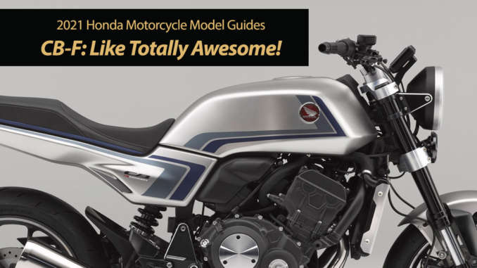 Radical Retro 2021 Honda CB-F Breaks Cover!