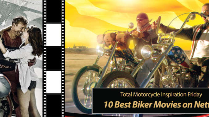 Inspiration Friday: 10 Best Biker Movies on Netflix