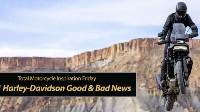 Friday Inspiration: 2021 Harley-Davidson Good and Bad News