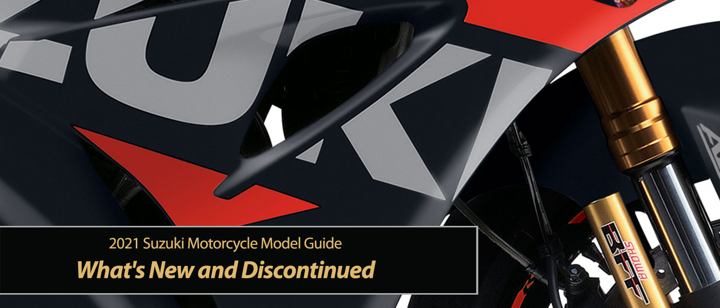 2021 Suzuki Motorcycles: What's New and Discontinued